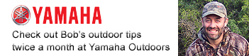 Bob's outdoor tips on Yamaha